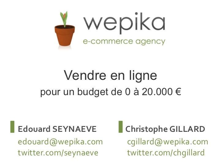 Vendre en ligne, pour un budget de 0 à 20000€ (e-commerce 2011)