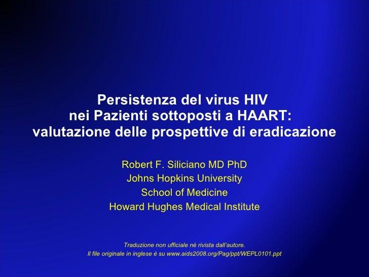 Persistenza del virus HIV nei Pazienti sottoposti a HAART: valutazione delle prospettive di eradicazione