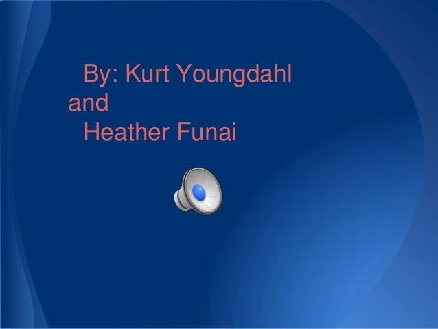 By: Kurt YoungdahlandHeather Funai