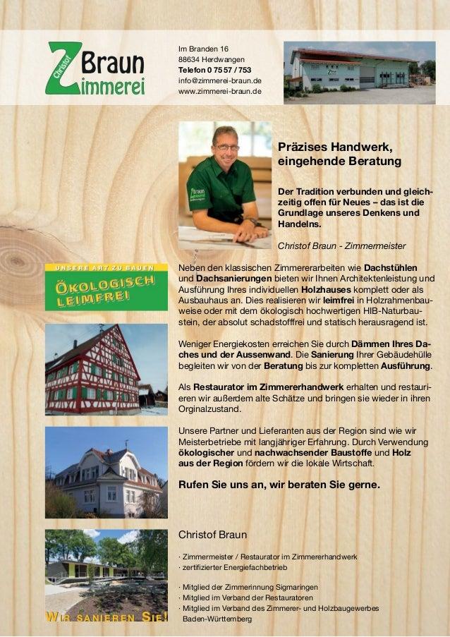 Im Branden 16 88634 Herdwangen Telefon 0 75 57 / 753 info@zimmerei-braun.de www.zimmerei-braun.de  Präzises Handwerk, eing...