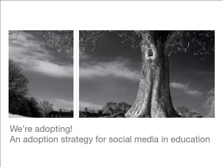 We're adopting! An adoption strategy for social media in education