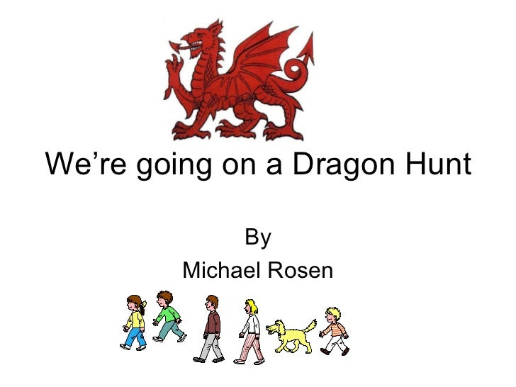 We´re going on a dragon  hunt