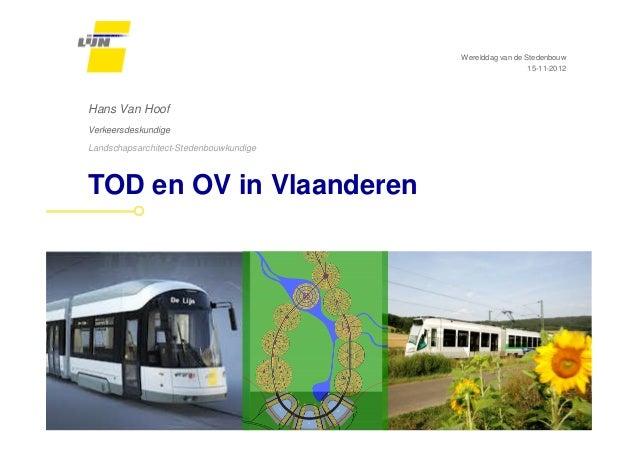 VRP Werelddag stedenbouw 2012 | Hans Van Hoof | 'Transit Oriented Development en openbaar vervoer in Vlaanderen'