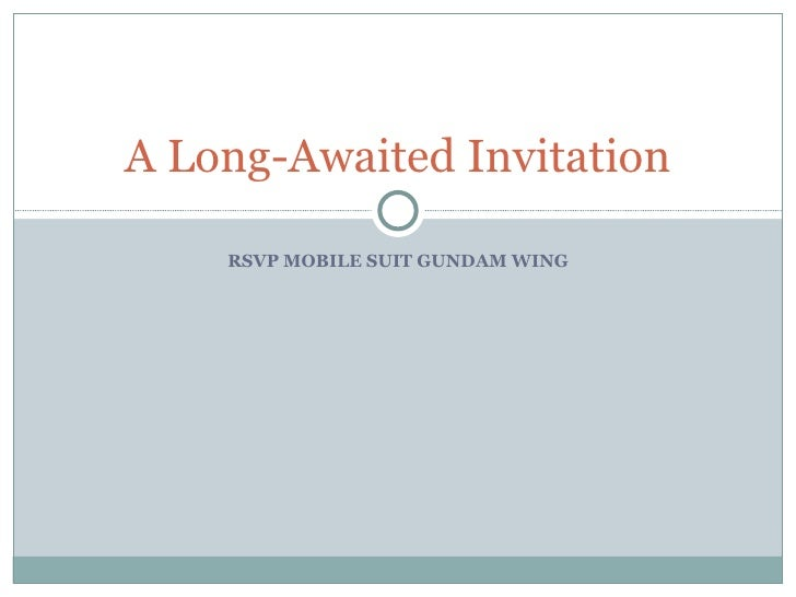 A Long-Awaited Invitation      RSVP MOBILE SUIT GUNDAM WING
