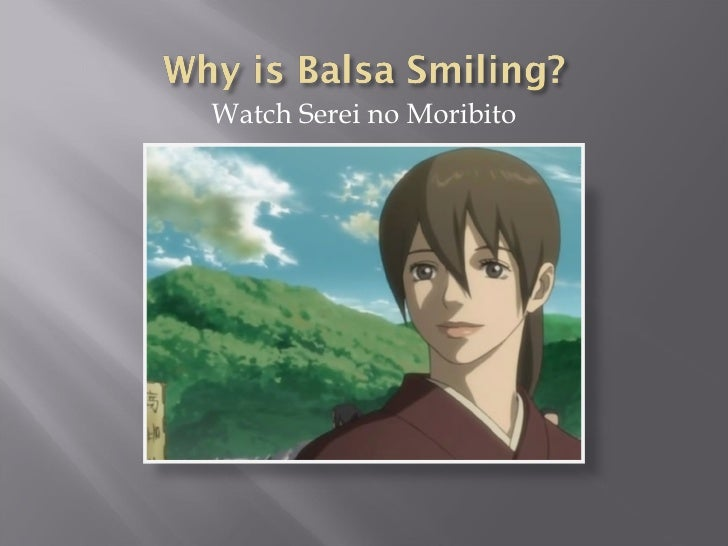 We Remember Love Why Is Balsa Smiling