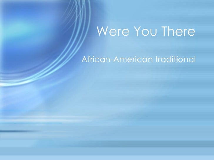 Were You There African-American traditional