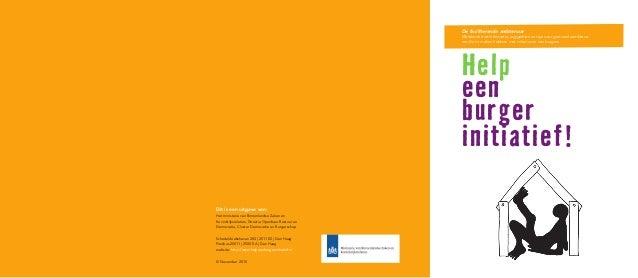 Help een burger initiatief! De faciliterende ambtenaar Werkboek met informatie, suggesties en tips voor gemeenteambtena- r...