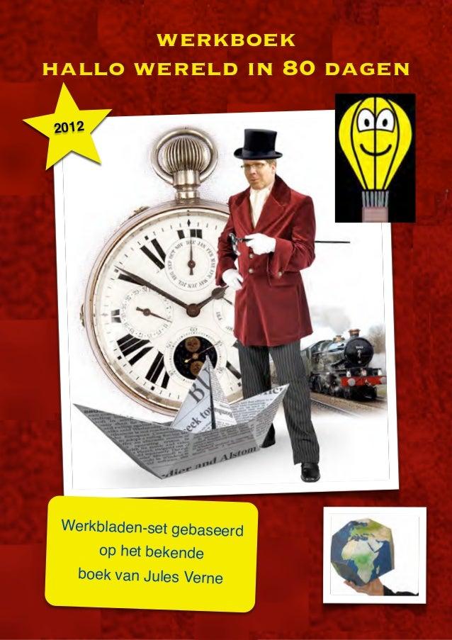 werkboekhallo wereld in 80 dagen2012 Werkbladen-set gebaseerd       op het bekende   boek van Jules Verne