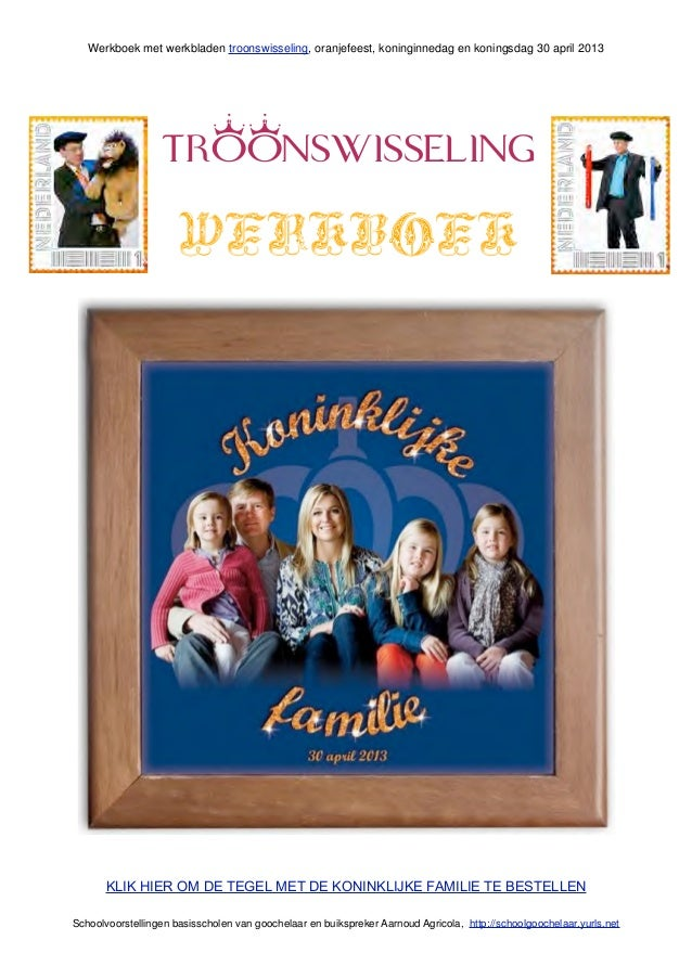 Werkboek met werkbladen troonswisseling, oranjefeest, koninginnedag en koningsdag 30 april 2013                  TR$$NSWIS...