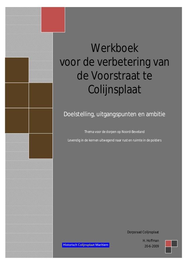 Werkboekvoor de verbetering van   de Voorstraat te      ColijnsplaatDoelstelling, uitgangspunten en ambitie            The...