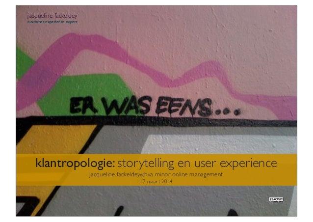 Werkcollege storytelling en user experience m.b.v. klantropologie jacqueline fackeldey fackeldeyfinds 17032014