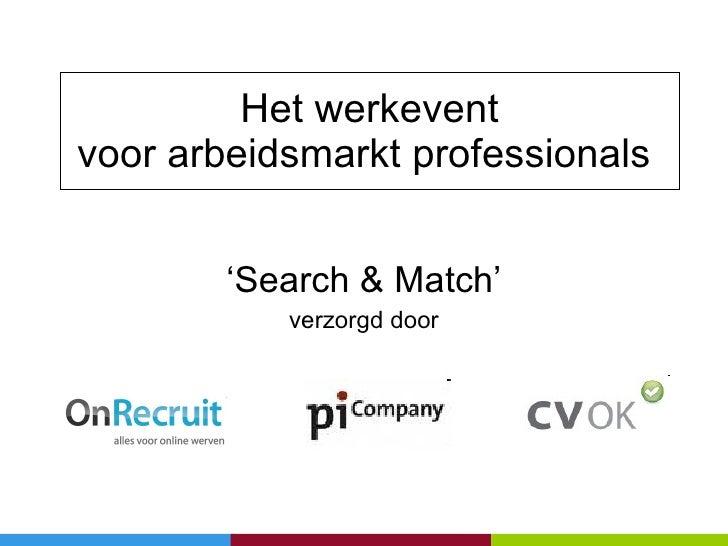 Het werkevent voor arbeidsmarkt professionals  ' Search & Match' verzorgd door