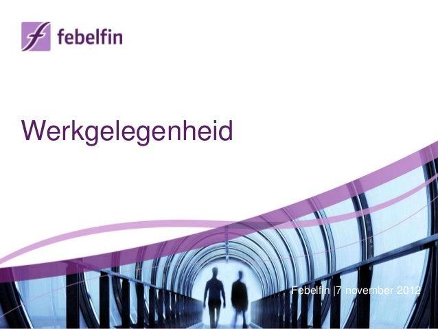 Werkgelegenheid                  Febelfin |7 november 2012