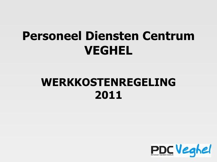 Personeel Diensten Centrum VEGHEL WERKKOSTENREGELING 2011
