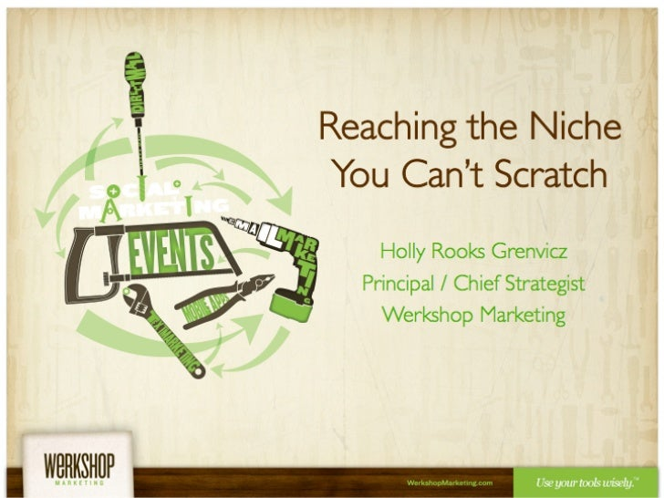 Reaching the Niche You Can't Scratch