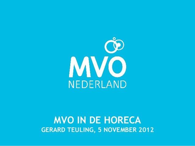 MVO IN DE HORECAGERARD TEULING, 5 NOVEMBER 2012