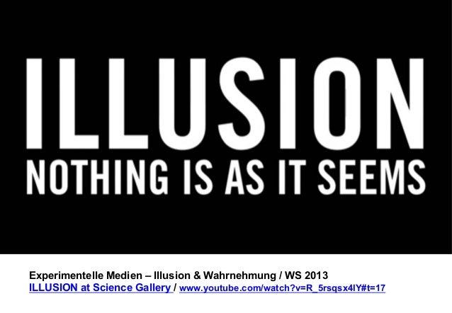 """Werkstatt Experimentelle Medien 1 """"Illusion & Wahrnehmung"""" WS 2013"""