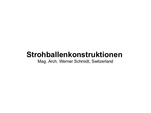 Strohballenkonstruktionen Mag. Arch. Werner Schmidt, Switzerland