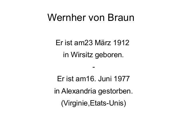 Wernher von Braun Er ist am23 März 1912 in Wirsitz geboren. - Er ist am16. Juni 1977 in Alexandria gestorben. (Virginie,Et...