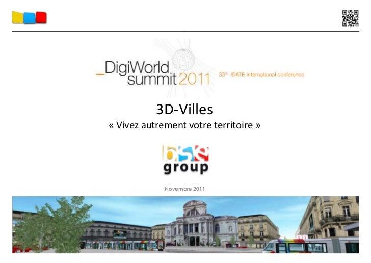 3D-Villes« Vivez autrement votre territoire »             Novembre 2011                                       1