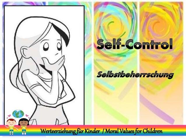 Werteerziehung: Selbstbeherrschung - Moral Values: Self-Control