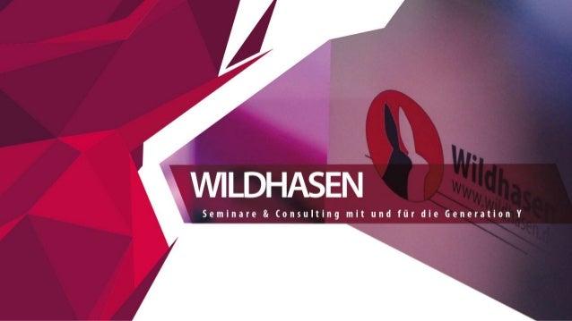 © 2015 Wildhasen.de Werte und Ziele Basisziele & Werte der Generation Y