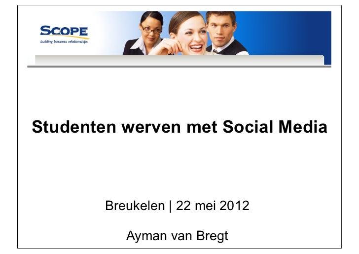 Werving van studenten -  Scope Marketing Technology en onderwijs - Nyenrode mei 2012