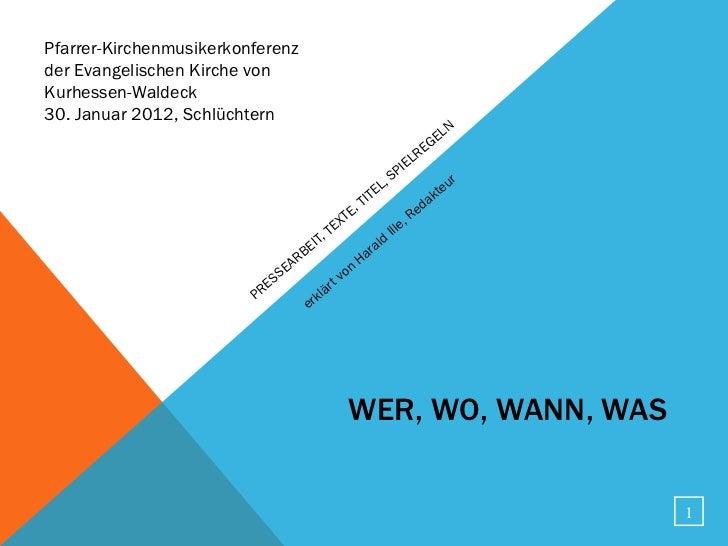 Pfarrer-Kirchenmusikerkonferenzder Evangelischen Kirche vonKurhessen-Waldeck30. Januar 2012, Schlüchtern                  ...