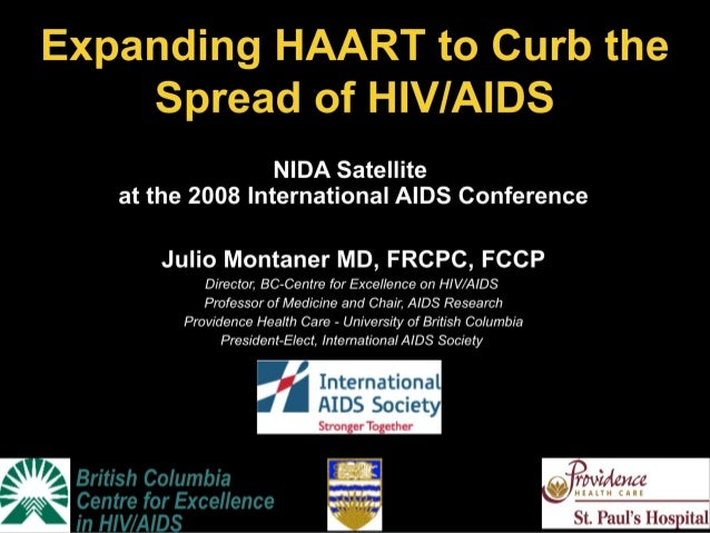 British Columbia Centre for Excellence in HIV/AIDS NIDA Satellite at the 2008 International AIDS Conference Julio Montaner...