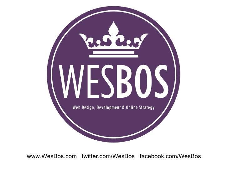 www.WesBos.com twitter.com/WesBos facebook.com/WesBos