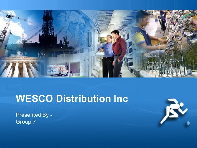 a paper on wesco distribution inc Wesco distribution inc, a $39 billion pittsburgh-based company, is one of the country's largest distributors of electrical products and other maintenance, repair and operating supplies to large.
