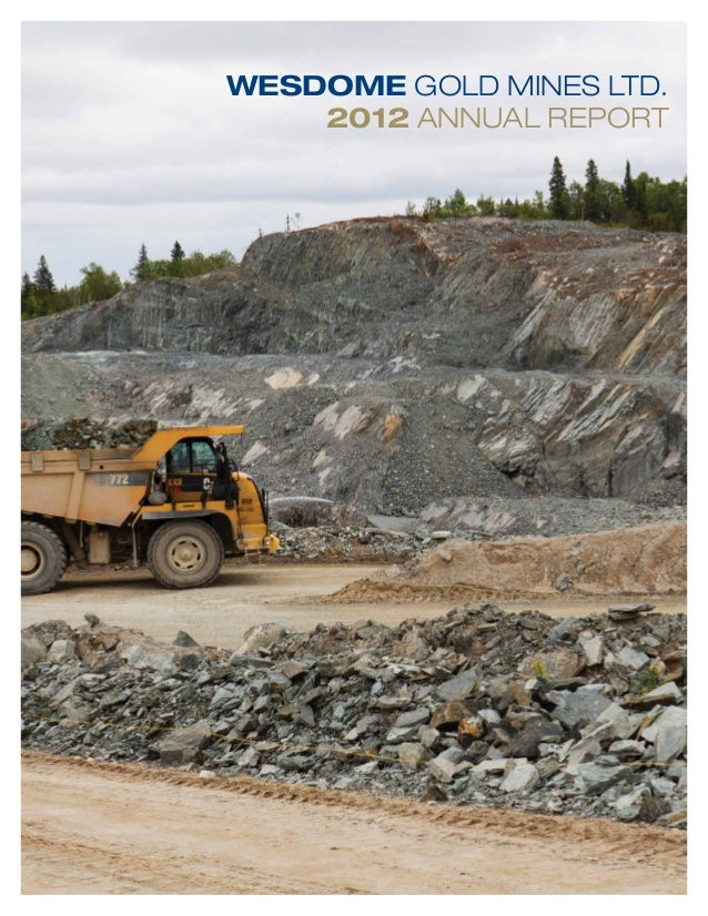 WESDOME GOLD MINES LTD.    2012 ANNUAL REPORT