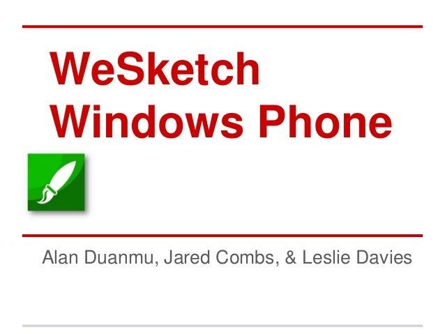 WeSketch Windows Phone8Alan Duanmu, Jared Combs, & Leslie Davies