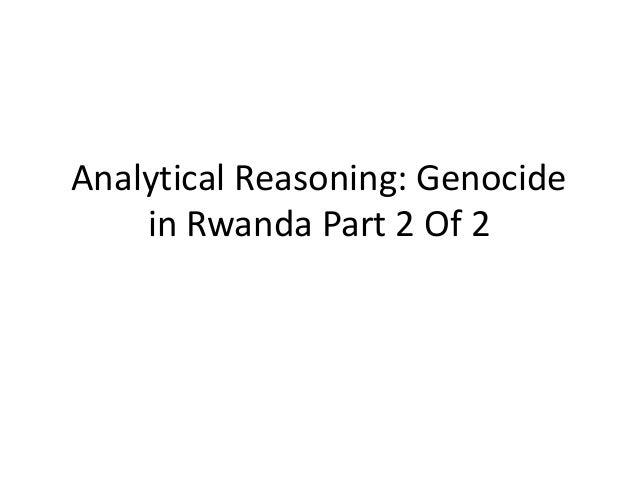 Analytical Reasoning: Genocide in Rwanda Part 2 Of 2
