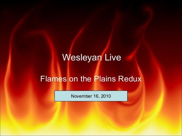 Wesleyan Live Flames on the Plains Redux November 16, 2010