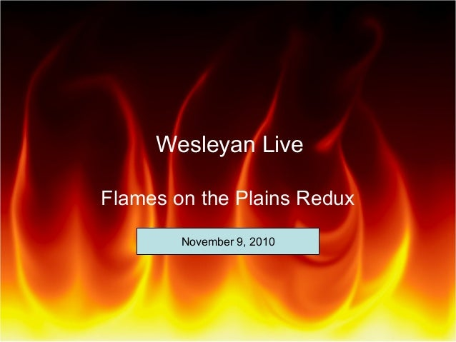 Wesleyan Live Flames on the Plains Redux November 9, 2010