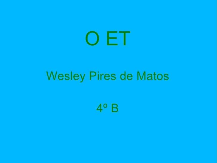 O ET Wesley Pires de Matos 4º B