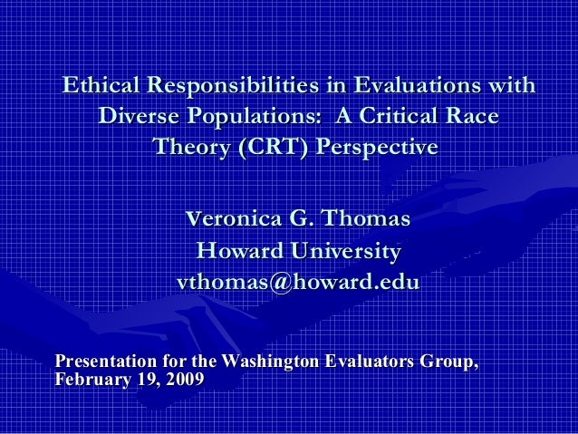 Ethical Responsibilities in Evaluations with Diverse Populations: A Critical Race Theory (CRT) Perspective  veronica G. Th...