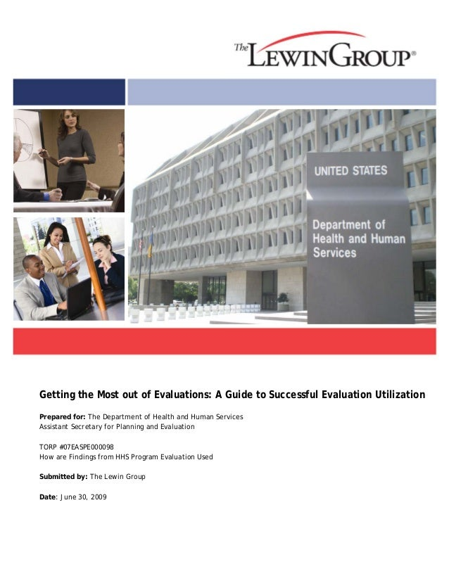 Getting the Most out of Evaluations: A Guide to Successful Evaluation Utilization Prepared for: The Department of Health a...
