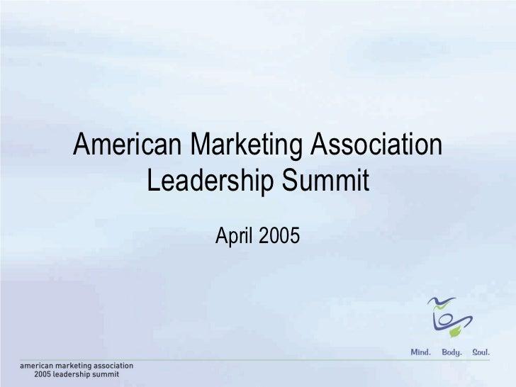 American Marketing Association Leadership Summit April 2005