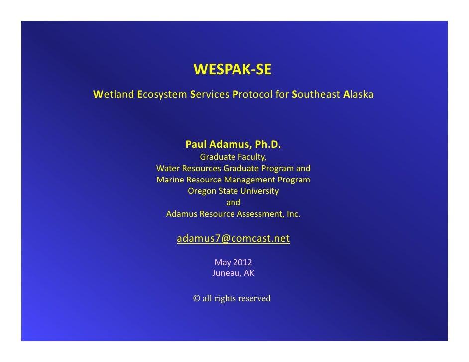 WESPAK‐SEWetlandEcosystemServicesProtocolforSoutheastAlaska                  PaulAdamus,Ph.D.                     ...