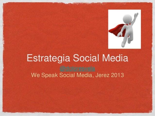Estrategia Social Media: en We SpeakSocial