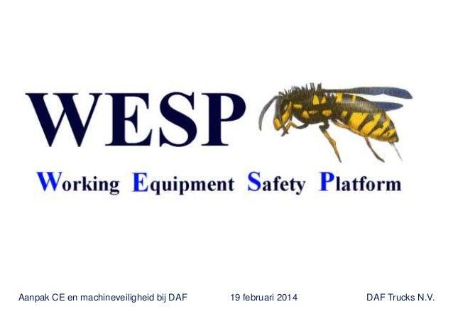 Aanpak CE en machineveiligheid bij DAF  19 februari 2014  DAF Trucks N.V.