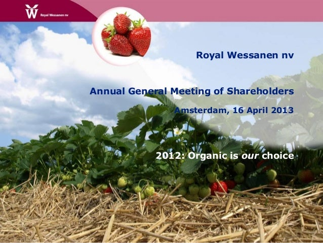 Royal Wessanen nvAnnual General Meeting of Shareholders               Amsterdam, 16 April 2013            2012: Organic is...