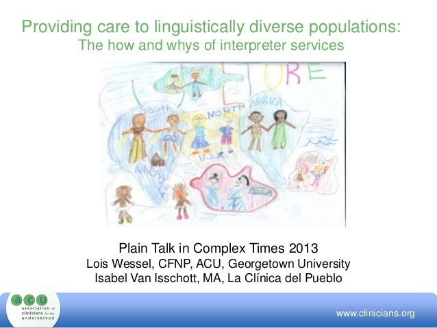 Providing care to linguistically diverse populations: The how and whys of interpreter services Plain Talk in Complex Times...