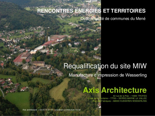 Axis architecture – 03 25 73 51 19 – axis@axis-architecture-10.net Requalification du site MIW Manufacture d'impression de...