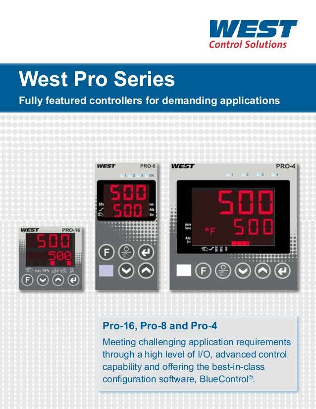 West Pro Series  Fully featured controllers for demanding applications  Pro-16, Pro-8 and Pro-4 Meeting challenging applic...