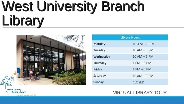 WWeesstt UUnniivveerrssiittyy BBrraanncchh  LLiibbrraarryy  Library Hours  Monday  Tuesday  Wednesday  Thursday  Friday  S...