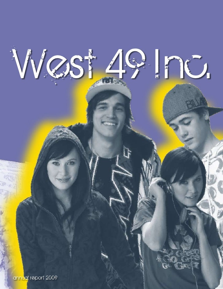 West 49 I nc.    annual report 2009