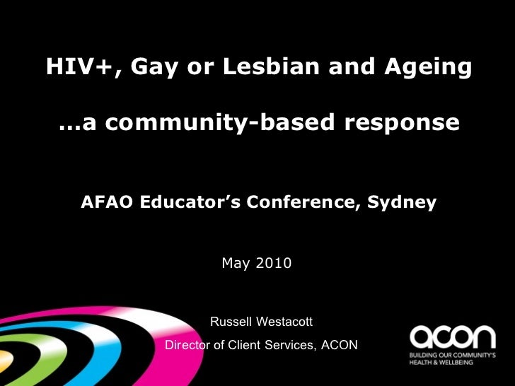 HIV+, Gay or Lesbian and Ageing…a community-based response